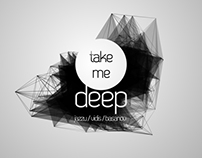TAKE ME DEEP | Video and wallpapers