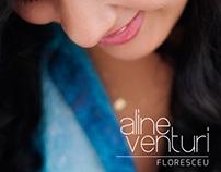 Aline Venturi - Floresceu