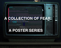 A COLLECTION OF FEAR: A POSTER SERIES
