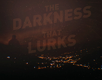 The Darkness that Lurks