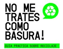 NO ME TRATES COMO BASURA!