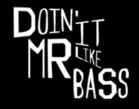 Doin' it Like Mr.Bass
