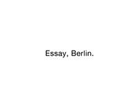 Essay, Berlin.