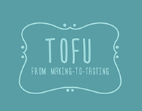 Tofu: From Making-to-Tasting