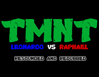 TMNT Leonardo vs Raphael- Resounded and Redubbed