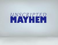 Unscripted Mayhem