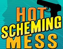 Hot Scheming Mess