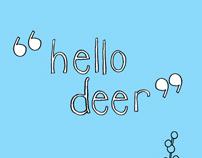 """""""Hello Deer"""""""