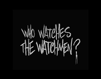 Who Watches The Watchmen?