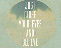Just close your eyes and believe