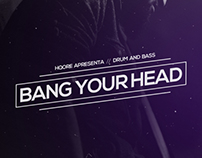 Bang Your Head - Drum and Bass Party