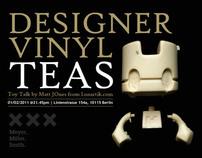 Designer Vinyl Teas