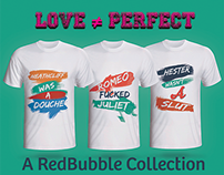 L0VE ≠ PERFECT - A RedBubble Collection