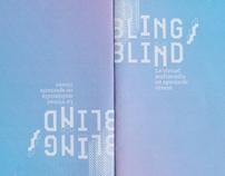 Bling/blind