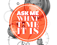 Ask Me What Time It Is Shirt Design