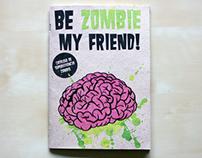 BE ZOMBIE MY FRIEND!