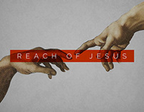 Reach of Jesus - Sermon Series