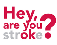 AWARD WINNING CAMPAIGN: 2013 Stroke Awareness