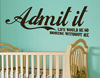 """Admit it Life Would Be Boring"" Decals"