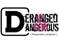 ' Deranged&Dangerous'