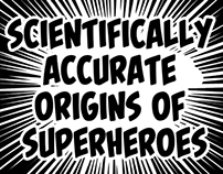 Scientifically Accurate Origins of Superheores