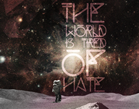""" The world is tired of hate "" // Flyer Design"