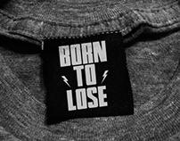 "Born To Lose ""Shirts"""