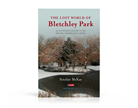 The Lost World of Bletchley Park - Book Design