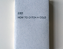 How to Catch a Cold