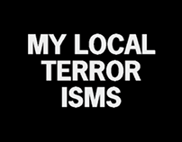 MY LOCAL TERRORISMS