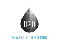 [ H2.0 ] Animated Video Sculpture