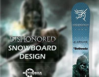DISHONORED SNOWBOARD DESIGN