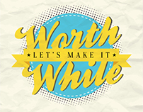 "Think Twice Project: ""Let's Make It Worthwhile"""