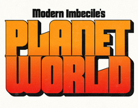 Modern Imbecile's Planet World Opening Titles
