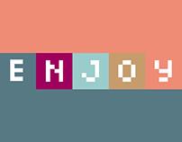 E N J O Y // Pixel Animation