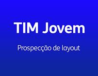 TIM Jovem   Prospecção de layout