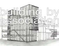 Building by Association:  Mixed-Use Urban Housing Unit
