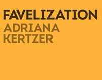 Favelization Digital Strategy