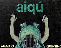 Aiqú - Jorge Araujo y Quintino Cinalli