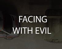 FACING WITH EVIL