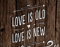 Love is old, love is new. Love is all love is you.