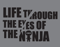 LIFE THROUGH THE EYES OF THE NINJA
