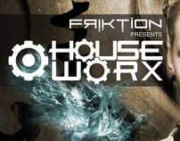 Friktion presents Houseworx