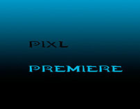 PIXL PREMIERE
