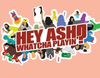 Hey Ash, Whatcha Playin?