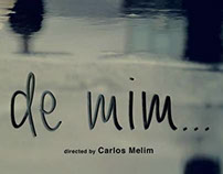 """De mim"" Short Movie"