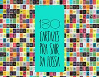 180 cartazes pra sair da fossa / Projeto pessoal