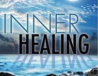 "Inner Healing "" For Deep Wounds Superficially Cured"""
