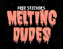 """""""Melting Dudes"""""""