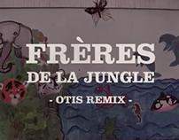 FRÈRES DE LA JUNGLE - OTIS REMIX